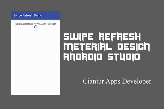 Cara Membuat Swipe Refresh Material Design