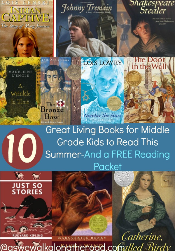 10 Great Living Books For Middle Grade Kids To Read This Summer And A Free Printable Reading Packet