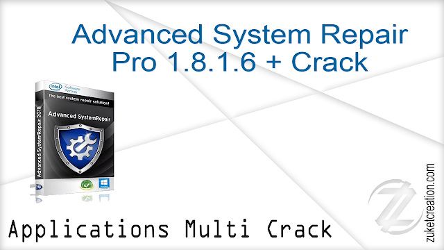 Advanced System Repair Pro 1.8.1.6 + Crack   | 15.2 MB