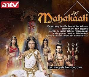 """ MAHAKAALI "" SERIAL INDIA TERBARU ANTV 2018"