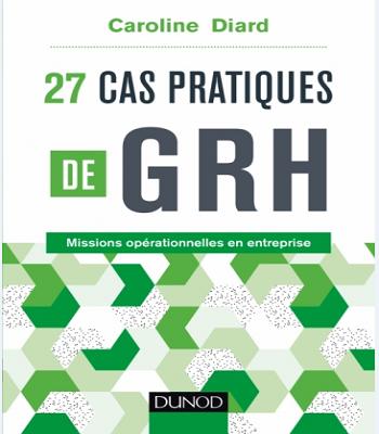 https://www.biblioleaders.com/2018/11/livre-27-cas-pratiques-de-grh-pdf.html