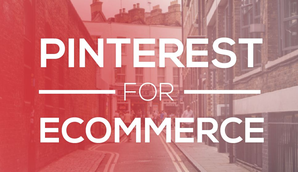 Adding Pinterest To Your eCommerce Strategy - #infographic