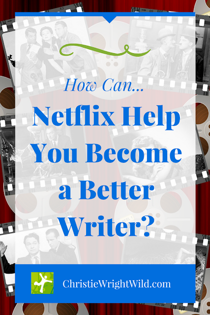 How Netflix Can Help You Become a Better Writer: Understanding Plot Points Through Netflix Movies || how to write a novel, how to understand plot arc and story arc, what is narrative arc, https://christiewrightwild.blogspot.com/2018/05/how-neflix-can-help-you-become-better.html