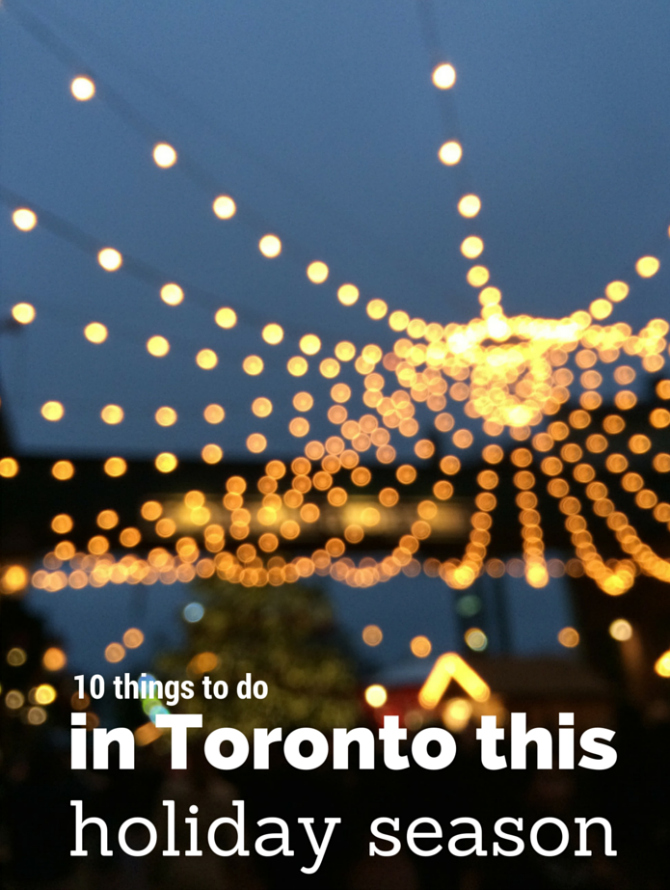 10 things to do in Toronto this holiday season