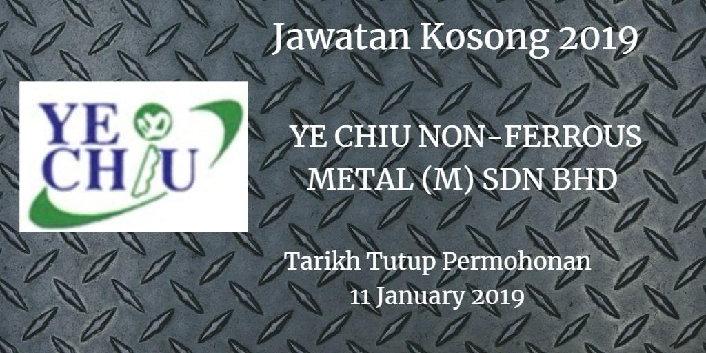 Jawatan Kosong YE CHIU NON-FERROUS METAL (M) SDN BHD 11 January 2019