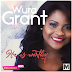Music + Lyric Video: Wura Grant – He Is Worthy