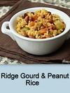 Ridge Gourd & Peanut Rice