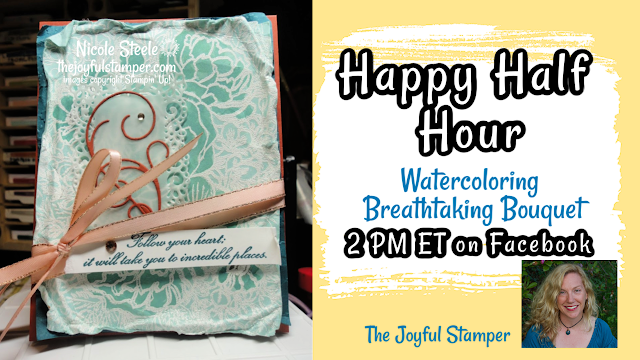 Happy Half Hour Live Stamping Class 2 PM ET The Joyful Stamper Facebook page | breathtaking bouquet | watercoloring | free stamping class