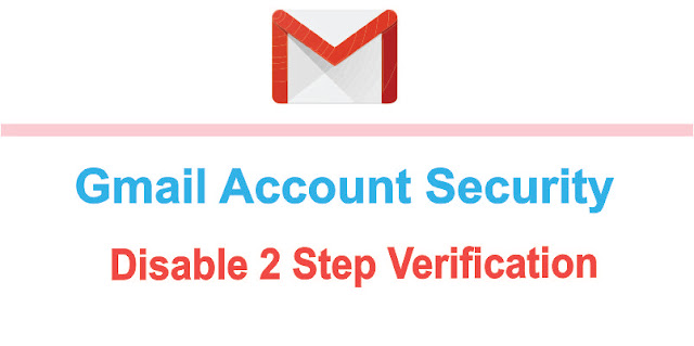 Disable 2 Step Verification in Gmail