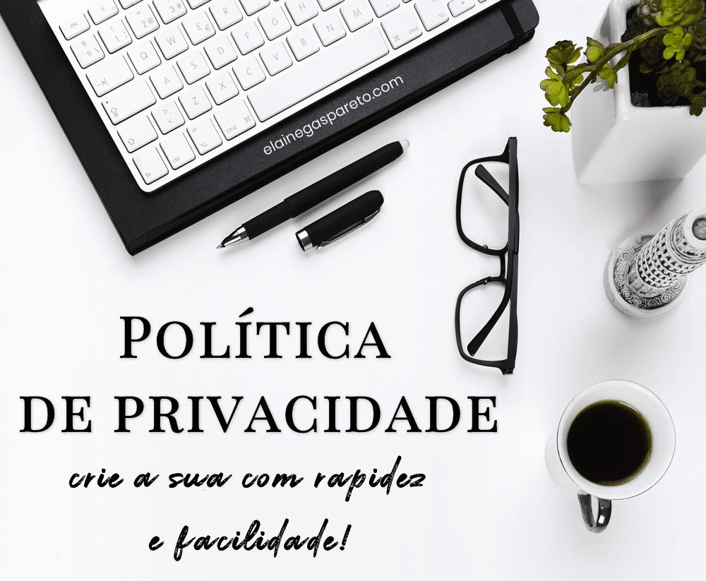 Como criar facilmente uma página com a Política de privacidade para o blog?