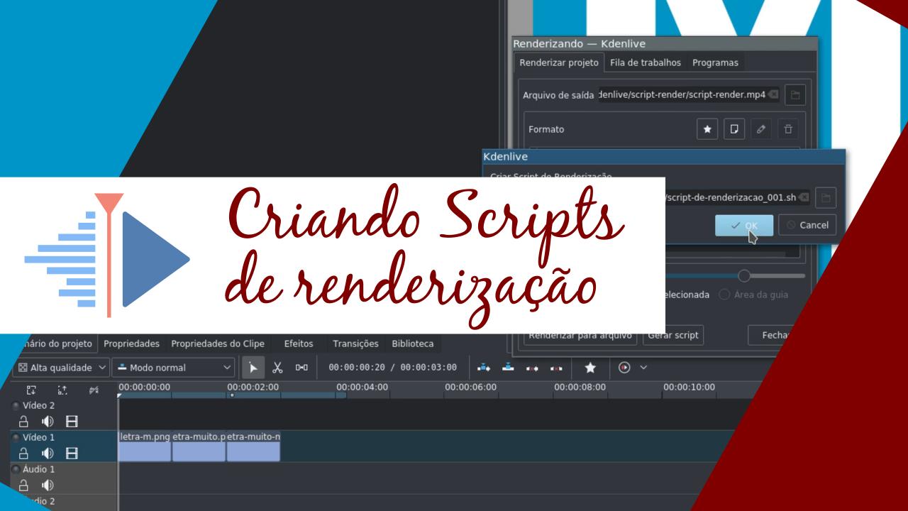 Como criar um script de renderização no Kdenlive