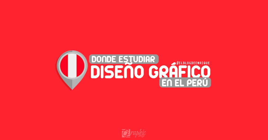¿Dónde estudiar Diseño Gráfico en lima - Perú? 2017