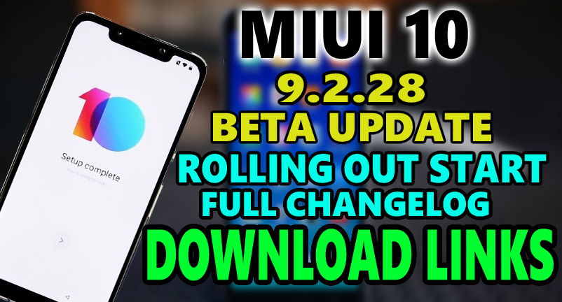MIUI 10 Global Beta ROM 9 2 28 Released Full Changelog