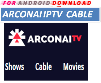 Download Free ArconaiTV IPTV,Movie or TVShow Update -Watch Free Cable TV,Movies,TVShows on Android On PC With Browser Watch Free Premium Cable LiveTV,Movies On Android or PC
