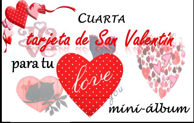portada cuarta tarjeta de scrapbooking de San Valentin para hacer un LOVE mini-álbum