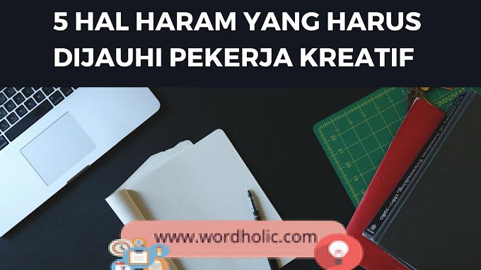 5 Hal Haram yang Harus Dijauhi Pekerja Kreatif