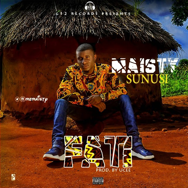 #MUSIC: Maisty Sunusi- FATI