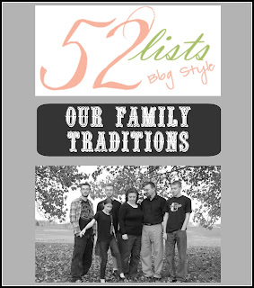 52 Lists #38 - Our Family Traditions on Homeschool Coffee Break @ kympossibleblog.blogspot.com