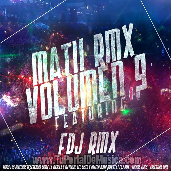 Matii RMX Ft. FDJ Volumen 9 (2016)