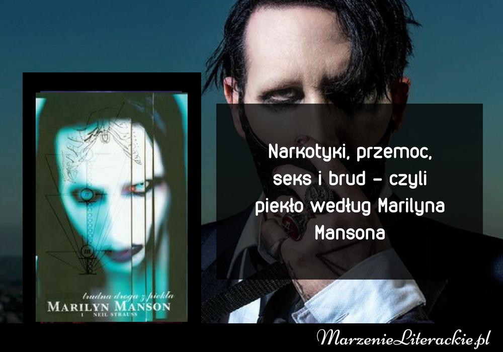 Marilyn Manson & Neil Strauss - Trudna droga z piekła | Narkotyki, przemoc, seks i brud - czyli piekło według Marilyna Mansona