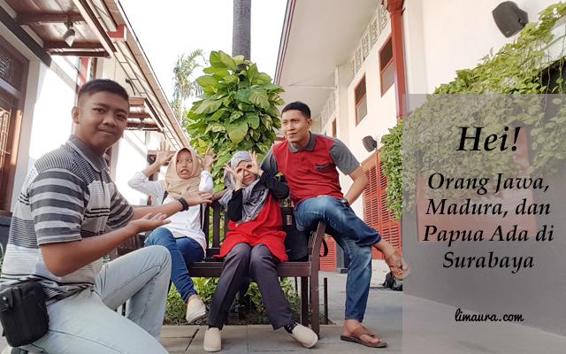 Hei! Orang Jawa, Madura, dan Papua Ada di Surabaya