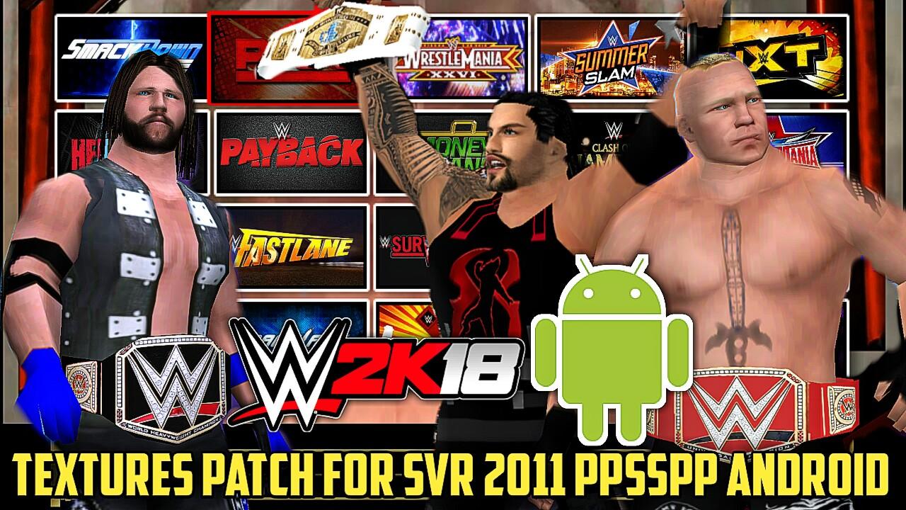 WWE 2K18 PATCH FOR SVR 2011 PSP BY MR SHAZ