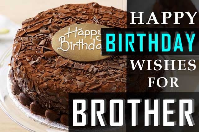 Top 29 Happy Birthday Wishes For Brother Happy Birthday Brother