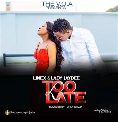Download Audio   Linex ft Jaydee - Too Late