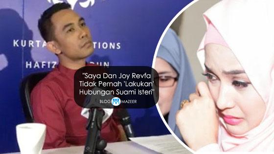 Hafiz Hamidun Dedah Dia Dan Joy Revfa Tidak Pernah Melakukan 'Hubungan' Suami Isteri