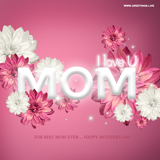 "images with message of "" i love you mom"" for the best mom ever ""Happy Mothers day flowers"