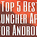 Top 5 Best Launcher Apps for Android 2018