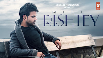 Presenting latest Punjabi song Rishtey lyrics penned by Dilwala. Rishtey song is sung by Miel & music given by Kartik & Gaurav Dev