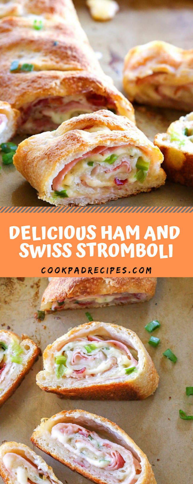 DELICIOUS HAM AND SWISS STROMBOLI