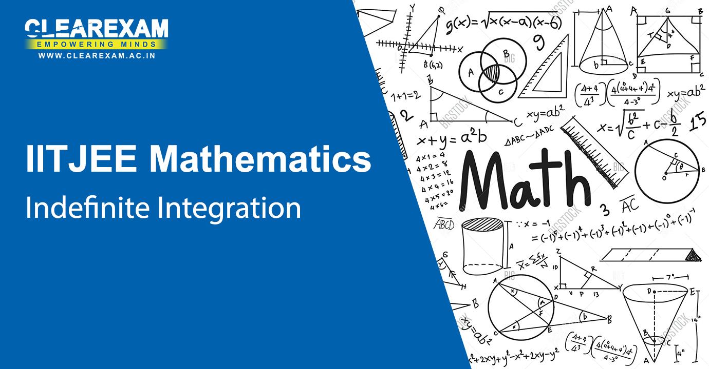 IIT JEE Mathematics Indefinite Integration