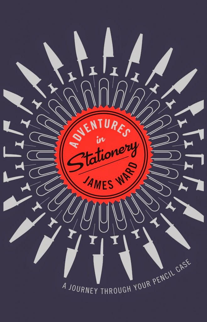 Adventures in Stationery - A Journey Through Your Pencil Case by James Ward book cover