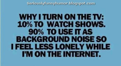 Why I turn on the TV - funny humorous