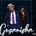 AUDIO | Gnako - Gusanisha Ft Maua Sama | Download