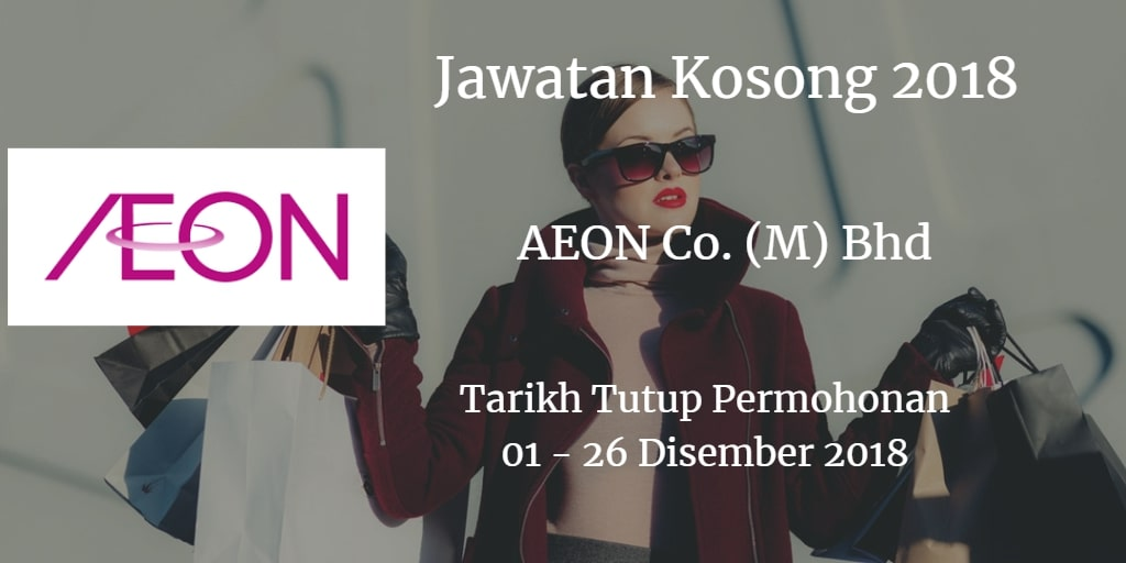 Jawatan Kosong AEON Co. (M) Bhd 01 - 26 Disember 2018