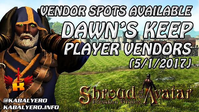 Dawn's Keep, Vendor Spots Available (5/1/2017) 💰 Shroud Of The Avatar (Market Watch)