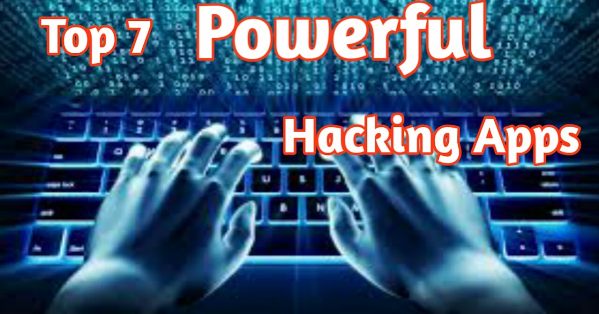 Top 7 Best Useful Android Hacking Apps - Start Hacking With