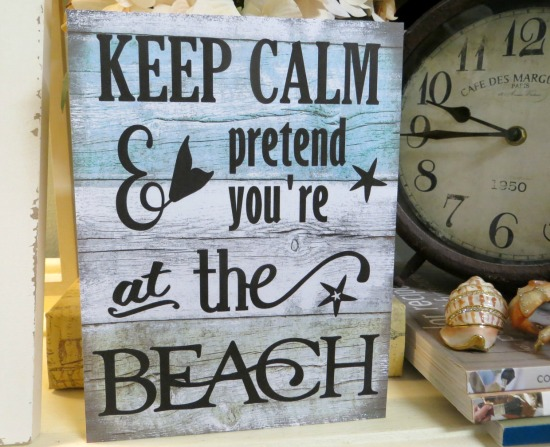 Keep Calm and Pretend You're at the Beach Wood Sign