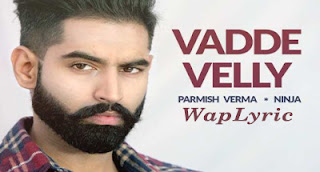 Vadde Velly Song Lyrics Parmish Verma