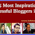 Top 5 Most Inspirational Successful Bloggers in India