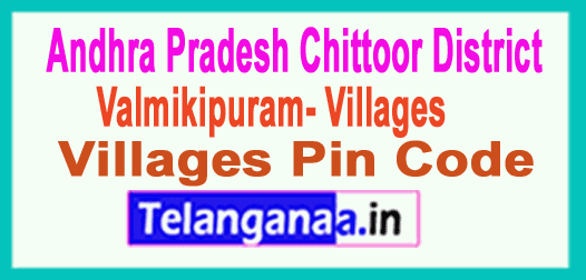 Chittoor District Valmikipuram Mandal and Villages Pin Codes in Andhra Pradesh State