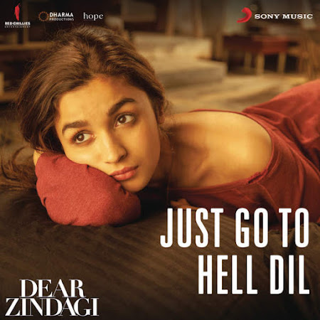 Just Go to Hell Dil - Dear Zindagi (2016)