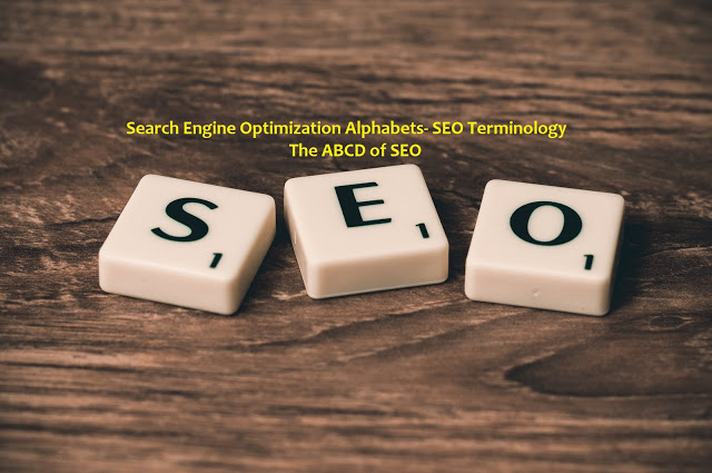 The ABCD of SEO (Search Engine Optimization Alphabets- SEO Terminology) part-1