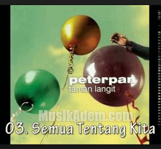 Download Lagu Peterpan - Semua Tentang Kita Mp3 Versi Akustik