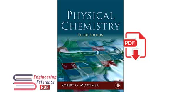 Physical Chemistry Third Edition by Robert G. Mortimer