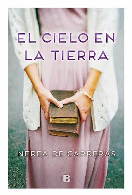 LIBRO - El cielo en la tierra : Nerea de Carreras (Ediciones B - 16 noviembre 2016) Edición papel & digital ebook kindle NOVELA | Comprar en Amazon España