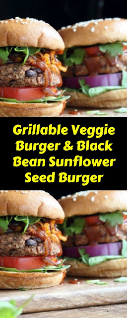 Grillable Veggie Burger & Black Bean Sunflower Seed Burger